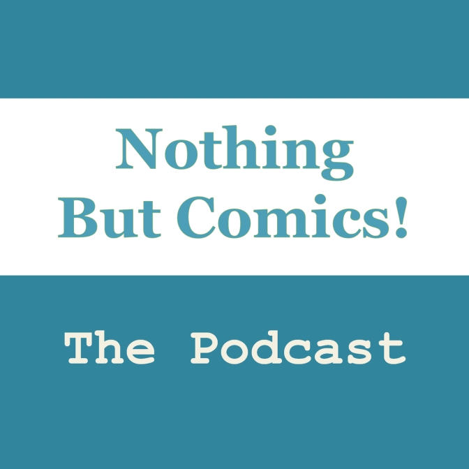 Podcast Episode Fifty Five: March Madness Marvel Comics Challenge Special