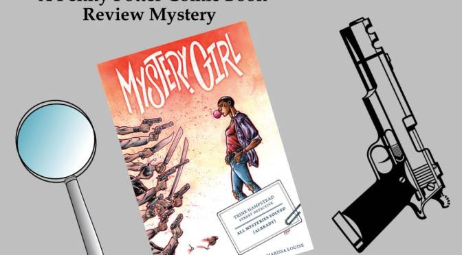 """The Mystery of MYSTERY GIRL #1"":  A Penny Potter Comic Book Review Mystery"