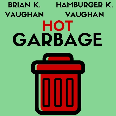 HOT GARBAGE
