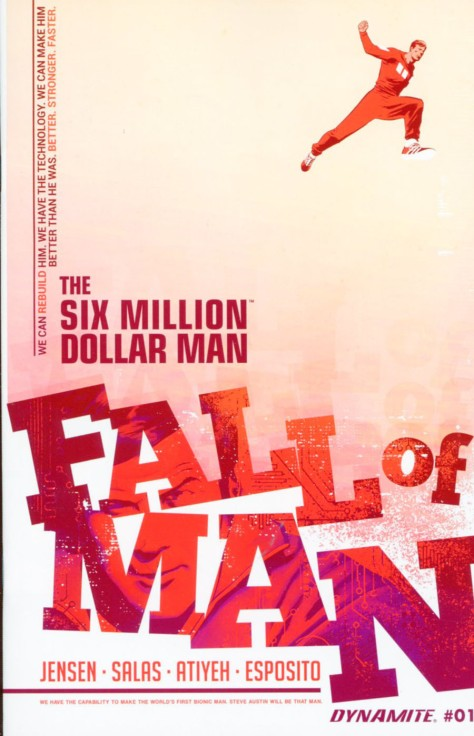 The Six Million Dollar Man Fall of Man #1 Ron Salas