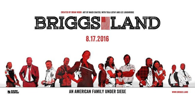 This Week's Finest: Briggs Land #1