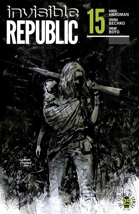 Invisible Republic #15 by Gabriel Hardman